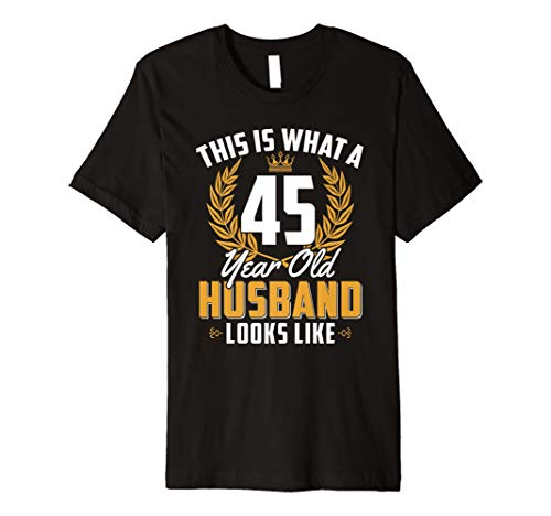 Mens 45 Year Old Husband Funny 45th Birthday Men Trip Gift Shirt