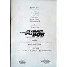 PLAQUETTE FILM - REVEILLON CHEZ BOB - FILM DE DENYS GRANIER DEFERRE - AVEC JEAN ROCHEFORT - GUY BEDOS - AGNES SORAL - MICHE GALABRU - BERNARD FRESSON - PRESENTE PAR NORBERT SAADA - JACQUES AUDIARD - YVES STAVRIDES - MICHEL MAGNE - SERGOI RENUCCI.