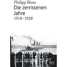 Die zerrissenen Jahre: 1918 -1938: 1919 -1938