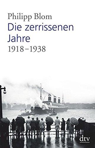 Buchseite und Rezensionen zu 'Die zerrissenen Jahre: 1918 -1938' von Philipp Blom