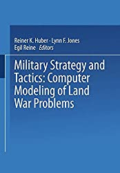 Military Strategy & Tactics: Computer Modeling Of Land War Problems
