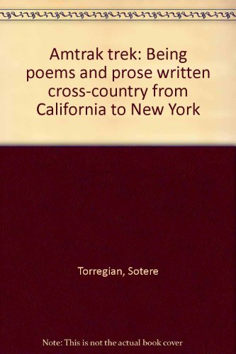 amtrak-trek-being-poems-and-prose-written-cross-country-from-california-to-new-york