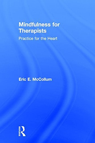 Mindfulness for Therapists: Practice for the Heart by Eric E. McCollum (2014-09-18)