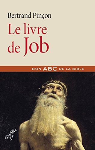 Le livre de Job (Mon ABC de la Bible) par Bertrand Pinçon