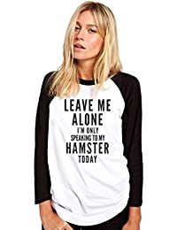 HotScamp Leave Me Alone I'm Only Talking To My Hamster Womens Baseball Top