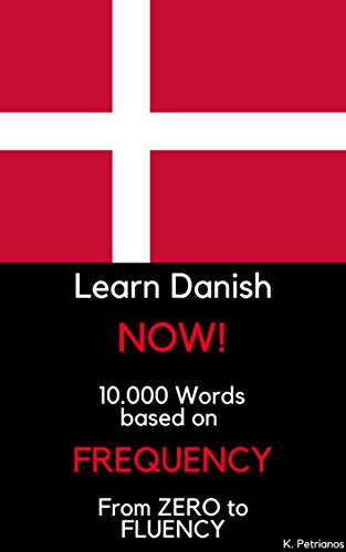 Learn Danish NOW!: 10.000 Most Frequent Words (English Edition)
