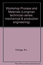 Workshop Process and Materials (Longman technician series: mechanical & production engineering)