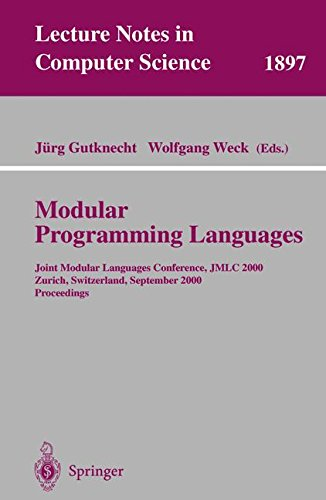 Modular Programming Languages: Joint Modular Languages Conference, JMLC 2000 Zurich, Switzerland, September 6-8, 2000 Proceedings: Joint Modular ... (Lecture Notes in Computer Science)