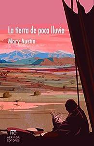 La tierra de poca lluvia par  Mary Hunter Austin