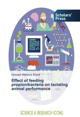 Effect of feeding propionibacteria on lactating animal performance por Hossam Mahrous Ebeid