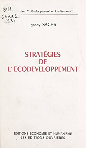 Stratégies de l'écodéveloppement (Développement et civilisations) par Ignacy Sachs