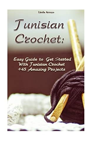 Tunisian Crochet: Easy Guide to Get Started With Tunisian Crochet