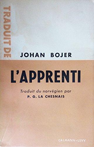 Johan Bojer. L'Apprenti : Souvenirs traduits du norvgien par P. G. La Chesnais