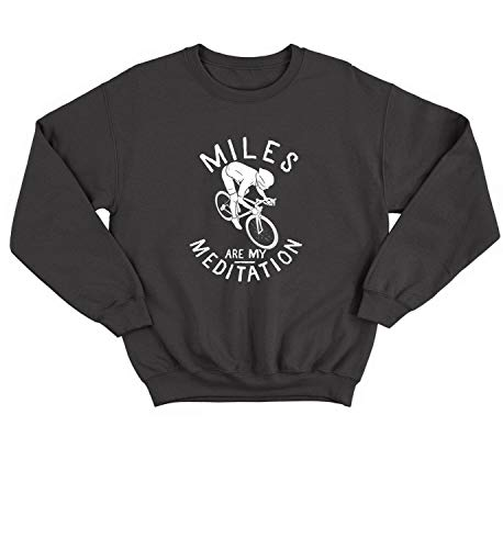 Miles Are My Meditation Active Sport Lifestyle Bicycle_BLC Sweater Crewneck Sweatshirt Pullover Unisex XL Black