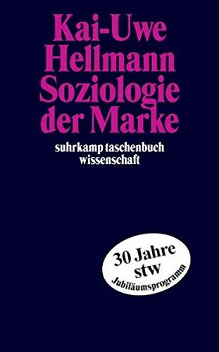 Soziologie der Marke (suhrkamp taschenbuch wissenschaft)
