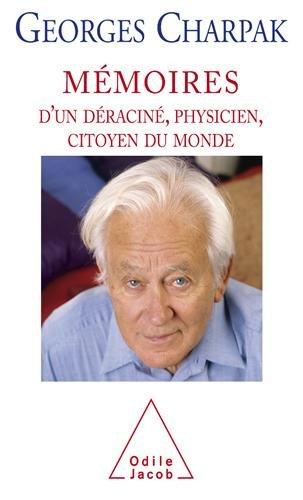 Mémoires d'un déraciné, physicien et citoyen du monde