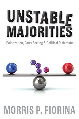 Unstable Majorities: Polarization, Party Sorting, and Political Stalemate (English Edition) por Morris P. Fiorina
