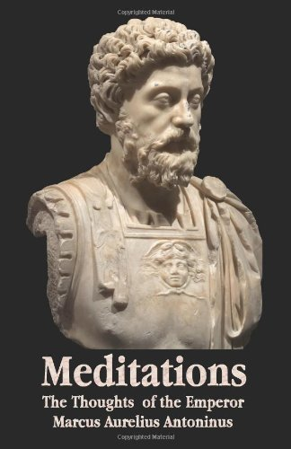 Meditations - The Thoughts of the Emperor Marcus Aurelius Antoninus - With Biographical Sketch, Philosophy Of, Illustrations, Index and Index of Terms by Marcus Aurelius Antoninus (2012-05-04)