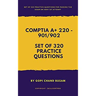 CompTIA A+ Certification 220 - 901, 902 Practice Questions 2019: CompTIA A+ Certification Preparation Guide for Exam