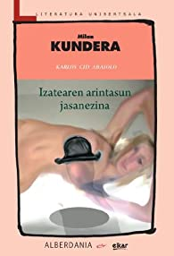 Izatearen arintasun jasanezina par Milan Kundera