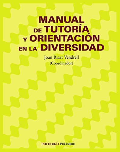 Manual de tutoría y orientación en la diversidad (Psicología) por Joan Riart Vendrell