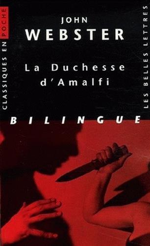 La Duchesse d'Amalfi.