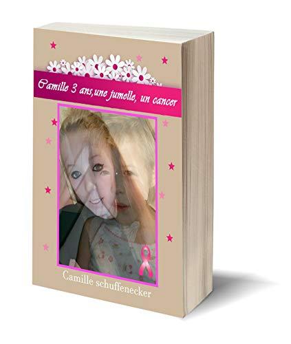 Camille, 3 ans, une jumelle, un cancer par Camille Schuffenecker