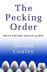 The Pecking Order: Which Siblings Succeed and Why by Dalton Conley (2004-03-02)