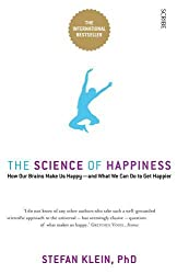 he Science of Happiness: how our brains make us happy and what we can do to get happier by Stefan Klein (2015-04-09)