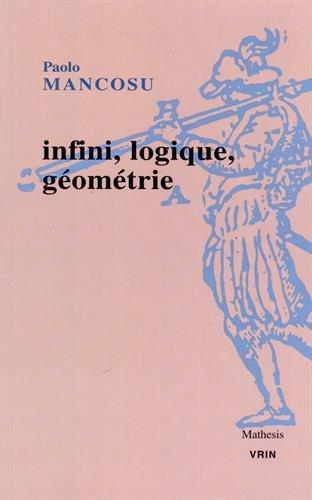Infini, logique, géometrie par Paolo Mancosu