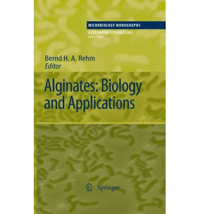 [ [ ALGINATES: BIOLOGY AND APPLICATIONS (MICROBIOLOGY MONOGRAPHS #13) BY(REHM, BERND H A )](AUTHOR)[PAPERBACK]