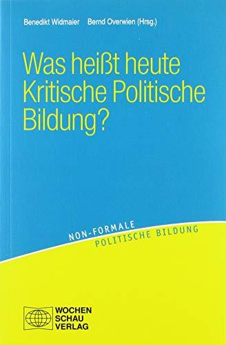 Was heißt heute kritische politische Bildung? (non-formale politische Bildung)