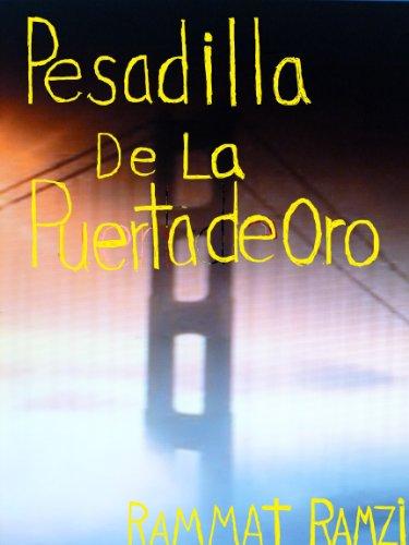 Pesadilla De La Puerta de Oro: A play in 2 acts por Rammat Ramzi