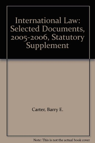 International Law: Selected Documents, 2005-2006, Statutory Supplement