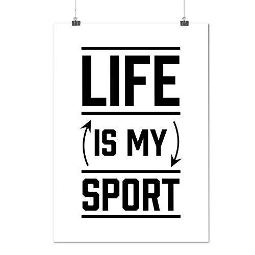life-is-my-sport-gym-lifestyle-matte-glossy-poster-a3-42cm-x-30cm-wellcoda