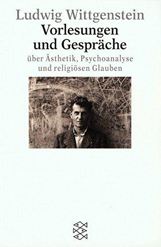 Vorlesungen und Gespräche über Ästhetik, Psychoanalyse und religiösen Glauben (Figuren des Wissens/Bibliothek)