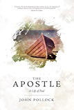 The Apostle: The Life of Paul (John Pollock Series)
