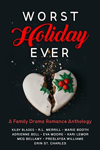 Worst Holiday Ever: A Family Drama Romance Anthology (English ...