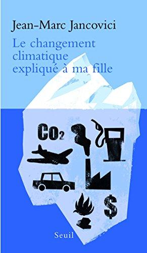 Le Changement climatique expliqué à ma fille par Jean-Marc Jancovici