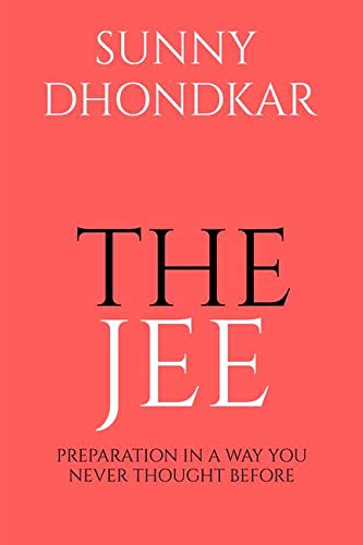 THE JEE : PREPARATION IN A WAY YOU NEVER THOUGHT BEFORE