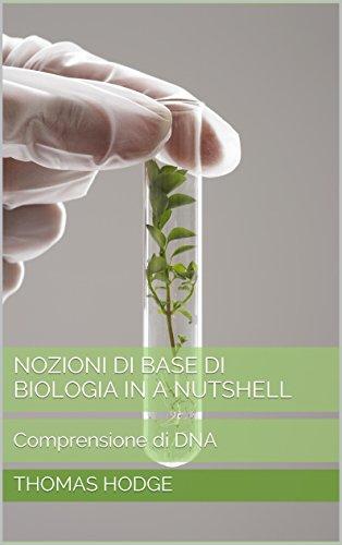 Nozioni di Base di Biologia in a Nutshell: Comprensione di DNA (Italian Edition)