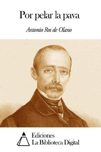 Por pelar la pava por Antonio Ros de Olano