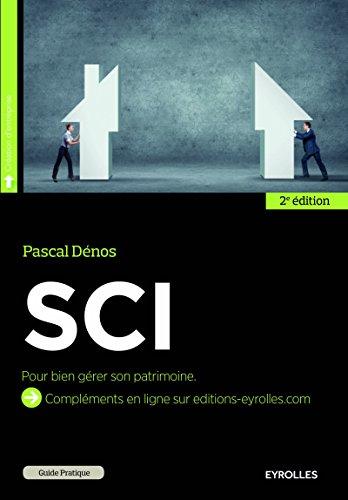 SCI: Pour bien gérer son patrimoine. par Pascal Dénos
