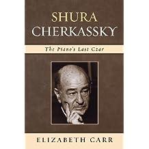 Shura Cherkassky: The Piano's Last Czar