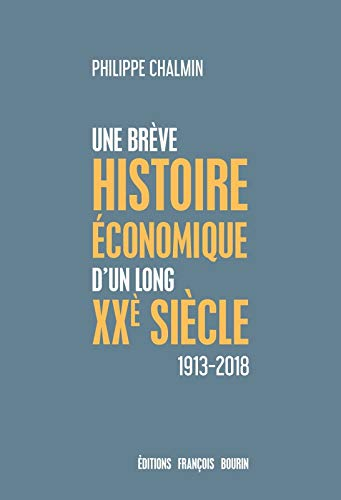 Une brève histoire économique d'un long XXe siècle : 1913-2018