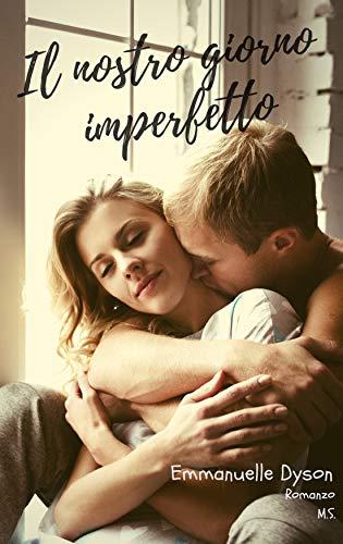 Il nostro giorno imperfetto di [Dyson, Emmanuelle, S., M.]