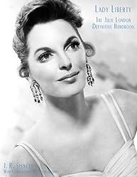 Lady Liberty: The Definitive Julie London Handbook by J. R. Spencer (2013-11-03)