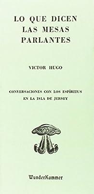 Lo que dicen las mesas parlantes par Victor Hugo
