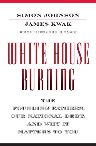 white-house-burning-the-founding-fathers-our-national-debt-and-why-it-matters-to-you