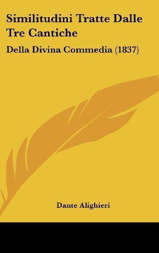 Similitudini Tratte Dalle Tre Cantiche: Della Divina Commedia